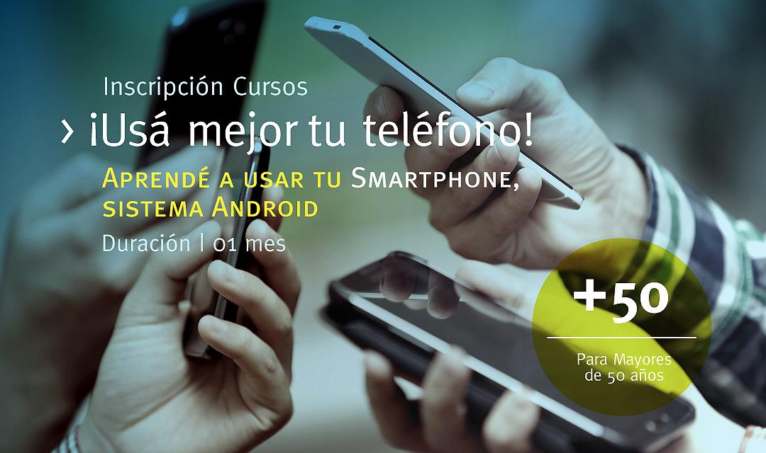 Smartphones ¡Usá mejor tu teléfono!